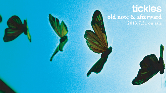 tickles 『old note & afterward』
